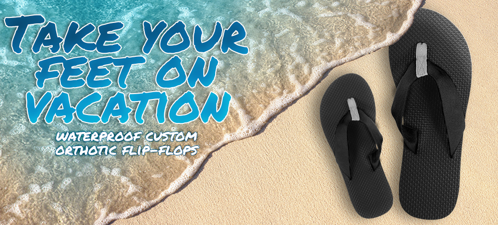 911598647636f1 Take a vacation to Fiji™ and Maui™ with waterproof custom orthotic flip- flops designed to part the sea and take you to an island of comfort.