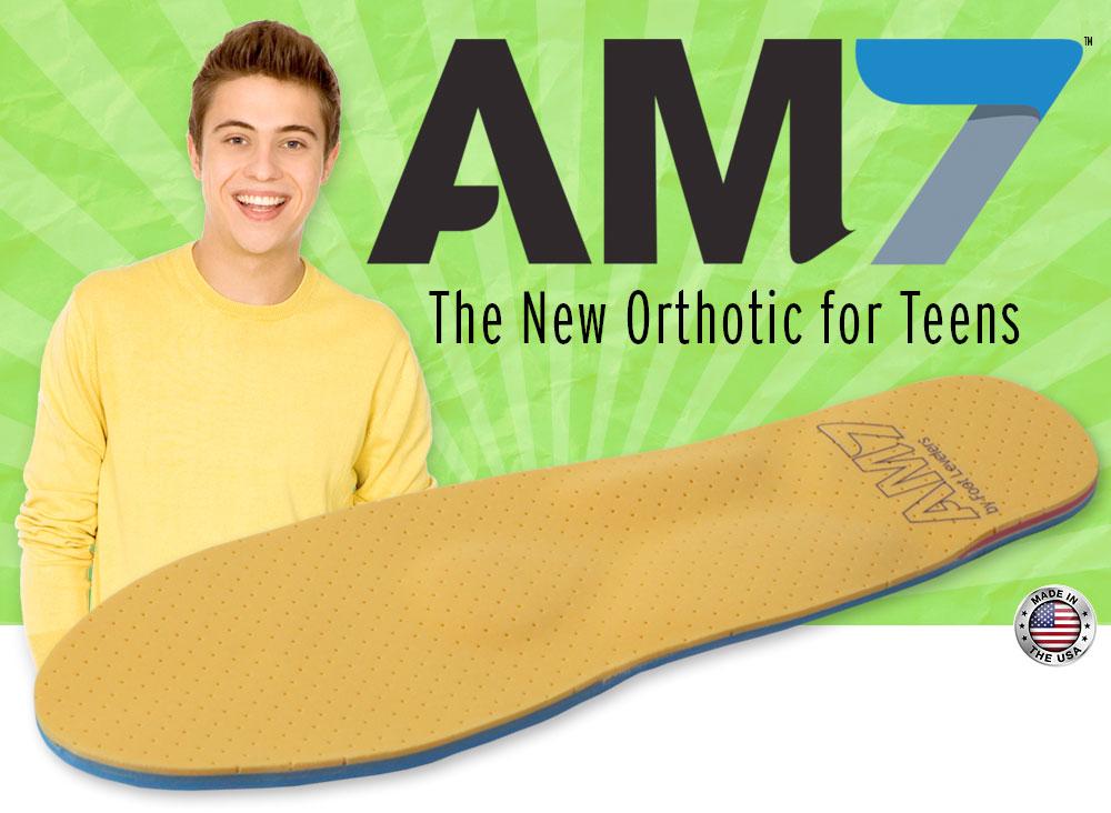 am7 teen orthtoics