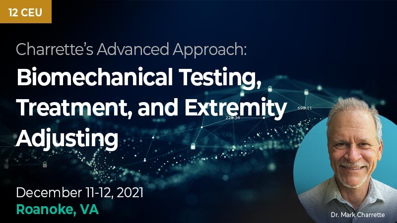 Charrette's Advanced Approach: Biomechanical Testing, Treatment, and Extremity Adjusting