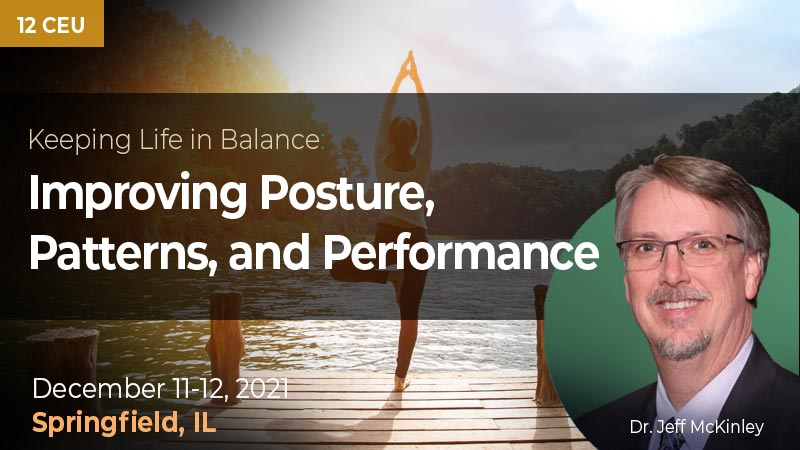Keeping Life in Balance – Improving Posture, Patterns, and Performance