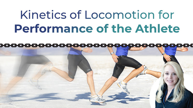 Kinetics of Locomotion for Performance of the Athlete