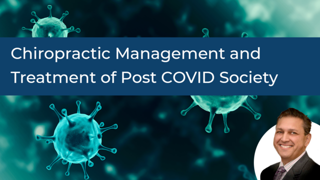 Chiropractic Management and Treatment of Post COVID Society