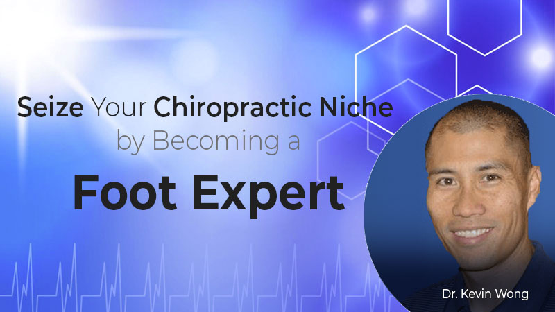 Seize Your Chiropractic Niche by Becoming a Foot Expert